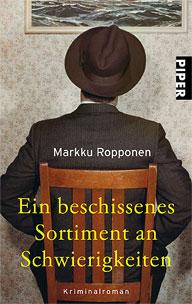 Markku Ropponen Ein beschissenes Sortiment an Schwierigkeiten